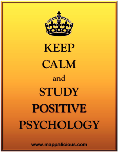 Keep calm and study Positive Psychology
