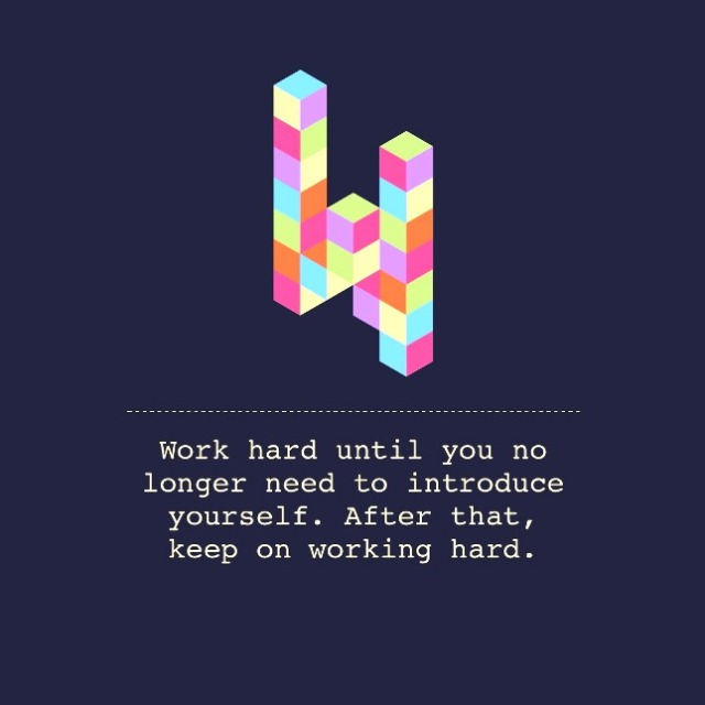 Work until you no longer nedd to introduce yourself